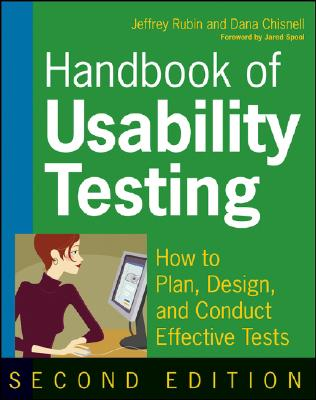 Handbook of Usability Testing By Rubin, Jeff/ Chisnell, Dana