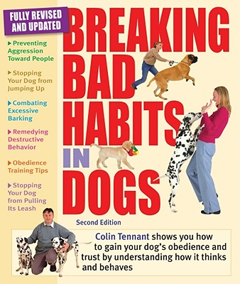 Breaking Bad Habits in Dogs By Tennant, Colin