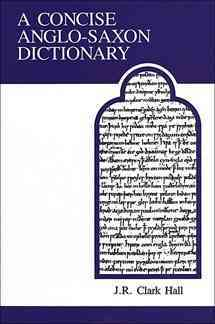 A Concise Anglo-Saxon Dictionary By Hall, John Richard Clark/ Meritt, Herbert D.